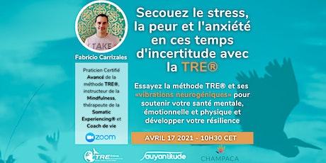 Secouez le stress et l'anxiété en ces temps d'incertitude avec le TRE® billets