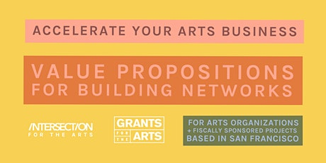Accelerate Your Arts Business: Value Propositions for Building Networks billets