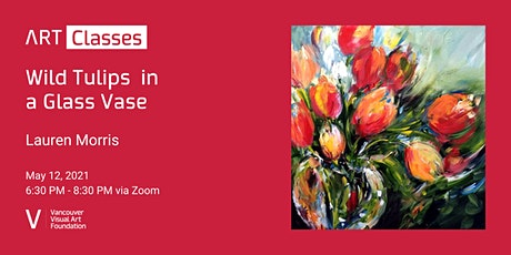 Wild Tulips in a Glass Vase - Art Class tickets