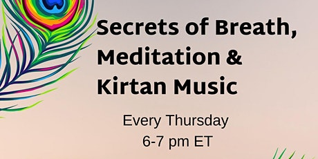 Secrets Of Breath, Meditation and Kirtan  Music tickets