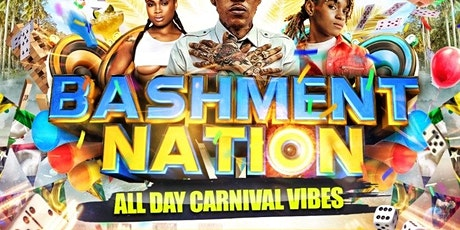 BASHMENT NATION - Carnival Day Party Experience tickets