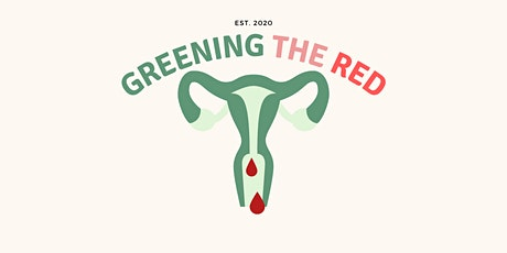 Greening the Red: A Summit on Sustainable Menstruation tickets