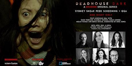 Deadhouse Dark - Sydney Q&A Screening tickets
