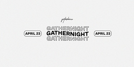 GatherNight // April 23 entradas
