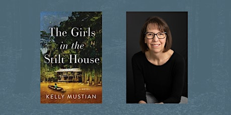 A Virtual Conversation with Kelly Mustian   The Girls in the Stilt House tickets
