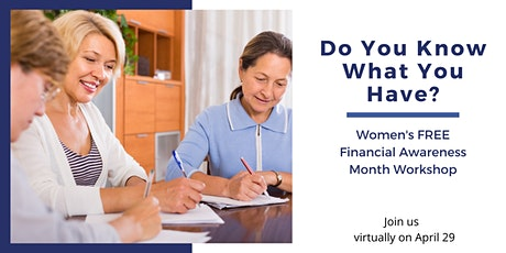 Do You Know What You Have?  Women's Financial Workshop tickets