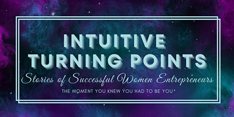 Intuitive Turning Points | Stories of Successful Women Entrepreneurs tickets