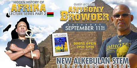 "HIDDEN HISTORY OF AFRIKA LECTURE SERIES PART. 2 ""Anthony T. Browder"" tickets"