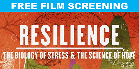 Film Screening: Resilience - The Biology of Stress & The Science of Hope tickets