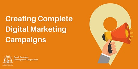 Creating Complete Digital Marketing Campaigns tickets