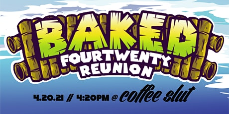 BAKED FOURTWENTY REUNION 2021 tickets