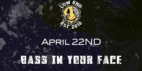 Low End Presents: Bass In Your Face tickets