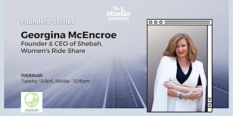 Georgina McEncroe, Founder and CEO of Shebah tickets