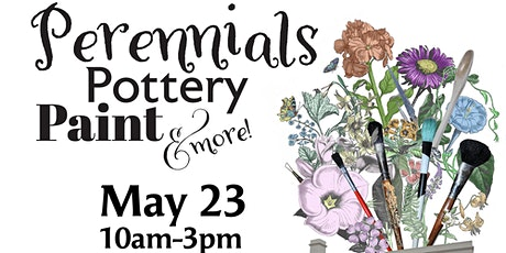 Perennials, Pottery, Paint and More! tickets