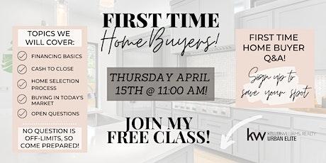 """First Time Home Buyer - Q&A"" Class tickets"