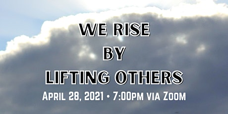 We Rise By Lifting Others tickets