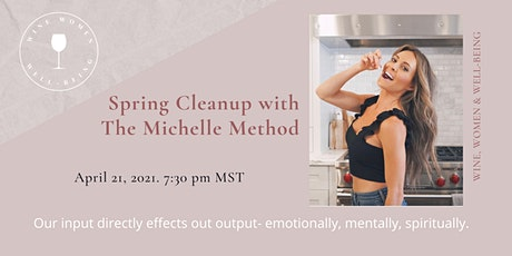Spring Clean Up With The Michelle Method tickets