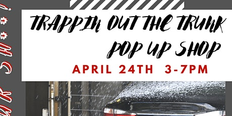 Trappin out the Trunk Pop Up Shop tickets