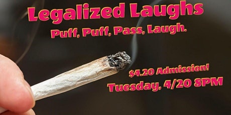 LEGALIZED LAUGHS - April 20th tickets
