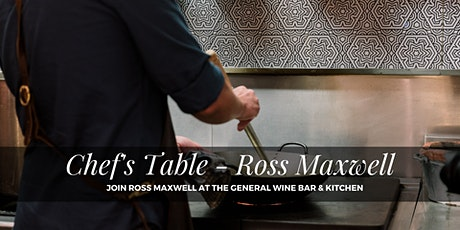 Chefs Table - Ross Maxwell at The General Wine Bar tickets
