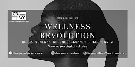 Wellness Revolution: Black Women's Wellness Summit - Session 2/3 tickets