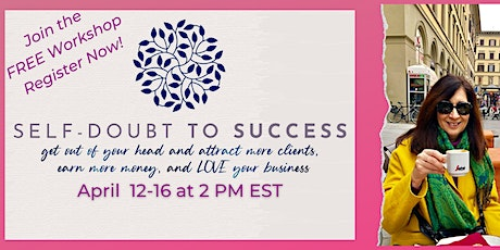 Doubt to Success Workshop - Get Out of Your Head & Grow Your Business tickets