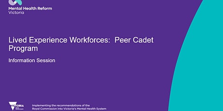 Lived Experience Workforces:  Peer Cadet Program Information  Session tickets