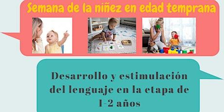 Desarrollo y estimulaciòn del lenguaje en la etapa de 1-2 años entradas