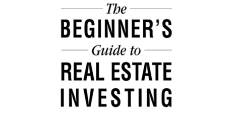 [**The Real Estate Investing Guide For Beginners - FREE LIVE Event **] tickets