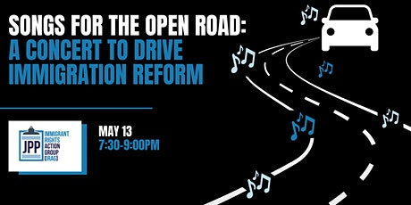 Songs for the Open Road: A Concert to Drive Immigration Reform tickets