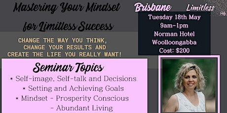 Mastering Your Mindset for Limitless Success Seminar tickets