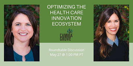 Roundtable: Optimizing the Health Care Innovation Ecosystem Tickets