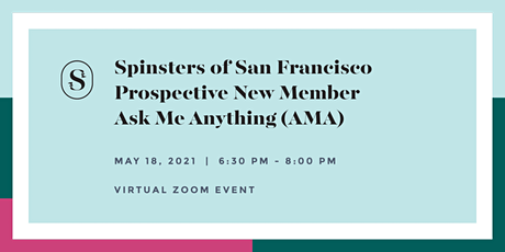 Spinsters of San Francisco Prospective New Member Ask Me Anything (AMA) tickets