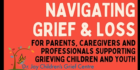 JFTMH - Navigating Grief & Loss (For Parents, Caregivers & Professionals) tickets