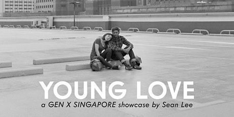 Young Love (a GEN X SINGAPORE showcase by Sean Lee) tickets