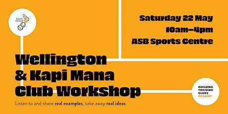 Wellington & Kapi Mana Club Workshop tickets