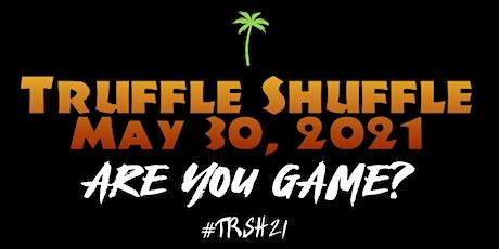Truffle Shuffle 2021 tickets