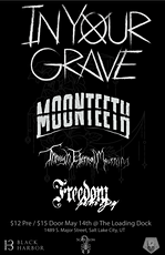 In Your Grave, Moonteeth, Through Eternal Mouning, Freedom Before Dying tickets