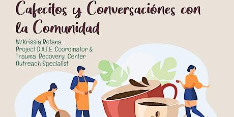 Cafecitos Y Conversaciones Con La Comunidad entradas