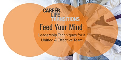 Feed Your Mind: Leadership Techniques for a Unified and Effective Team tickets