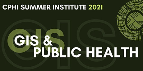 Summer Institute 2021: GIS & Public Health tickets