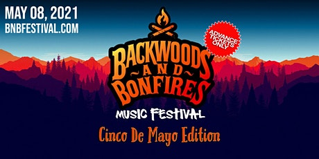 Backwoods & Bonfires Festival 2021- Cinco De Mayo Edition tickets
