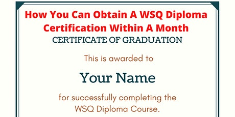How You Can Obtain A WSQ Diploma Certification Within A Month tickets