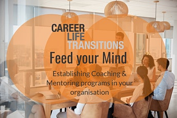 Feed Your Mind: Establishing Coaching & Mentoring programs tickets