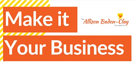 Make it Your Business - Small Business and Workplace Education Forum tickets
