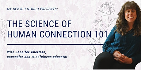 The Science of Human Connection 101 tickets