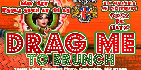 Drag me to Brunch Cinco de Gayo edition! @ Union Jacks Columbia tickets