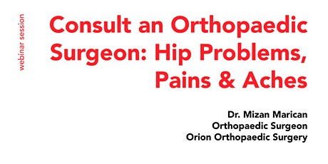 Consult an Orthopaedic Surgeon: Hip Problems, Pains and Aches tickets