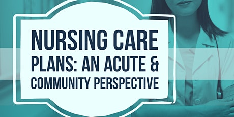 Comprehensive Nursing Care Planning For Acute and Community Care tickets