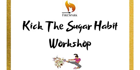 How to Kick The Sugar Habit Workshop tickets